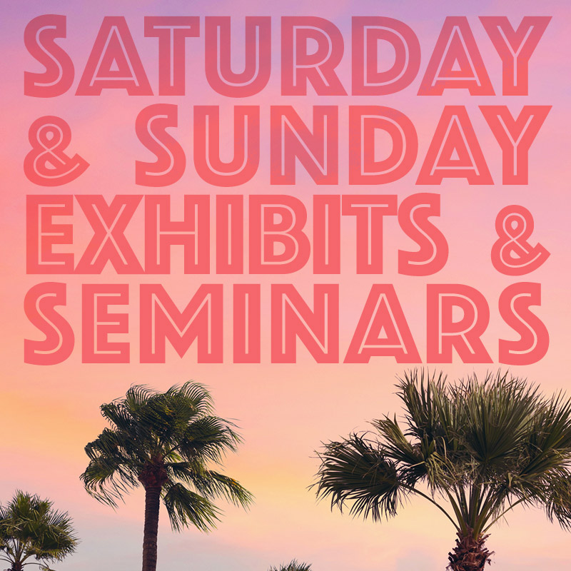 Saturday & Sunday Exhibits and Seminars